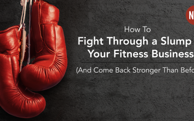 How to Fight Through a Slump in Your Fitness Business (And Come Back Stronger Than Before)